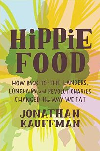 Hippie Food: How Back-to-the-Landers