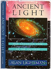 Ancient Light: Our Changing View of the Universe