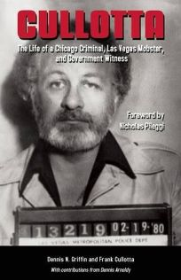 Cullotta: The Life of a Chicago Criminal