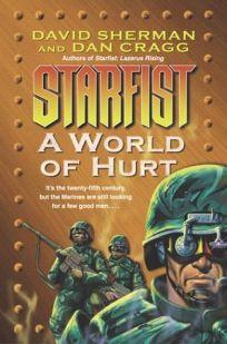 STARFIST: A World of Hurt