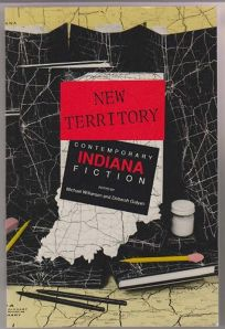 New Territory: Contemporary Indiana Fiction