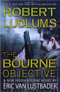 Robert Ludlums The Bourne Objective: A New Jason Bourne Novel