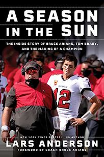A Season in the Sun: The Inside Story of Bruce Arians
