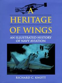 A Heritage of Wings: An Illustrated History of Navy Aviation