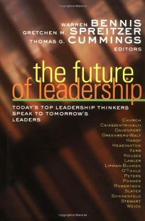 The Future of Leadership: Todays Top Leadership Thinkers Speak to Tomorrows Leaders