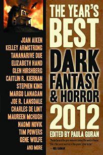 The Years Best Dark Fantasy and Horror: 2012
