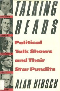 Talking Heads: Political Talk Shows and Their Star Pundits