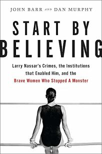 Start By Believing: Larry Nassar's Crimes