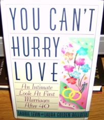 You Cant Hurry Love: 2an Intimate Look at First Marriages After 40