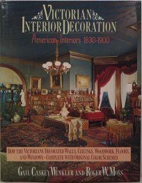 Victorian Interior Decoration: American Interiors 1830-1900