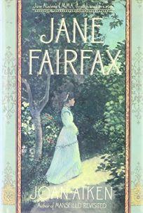 Jane Fairfax: Jane Austens Emma