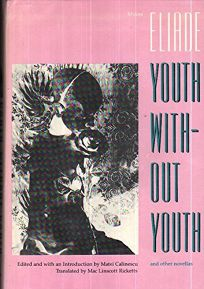 Youth Without Youth and Other Novellas: And Other Novellas