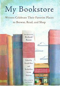My Bookstore: Writers Celebrate Their Favorite Places to Browse