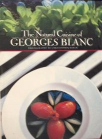 The Natural Cuisine of Georges Blanc: Georges Blanc
