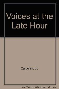 Voices at the Late Hour