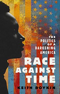 Race Against Time: The Politics of a Darkening America