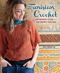 The New Tunisian Crochet: Contemporary Designs from a Time-Honored Tradition