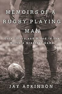 Memoirs of a Rugby-Playing Man: Guts