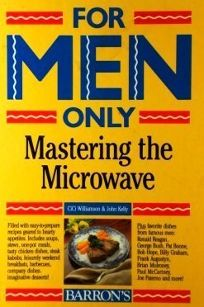 For Men Only: Mastering the Microwave