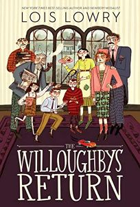 Children's Book Review: The Willoughbys Return by Lois Lowry. Houghton Mifflin Harcourt, $17.99 (192p) ISBN 978-0-358-42389-8