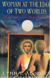 Woman at the Edge of Two Worlds: The Spiritual Journey of Menopause