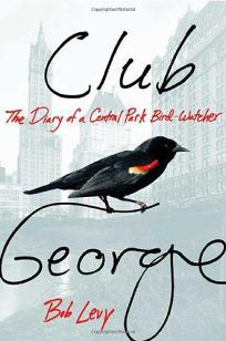 Club George: The Diary of a Central Park Birdwatcher