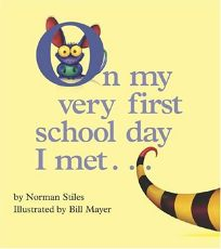 On My Very First Day of School I Met...