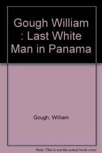 The Last White Man in Panama