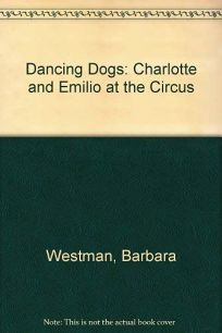 Dancing Dogs: Charlotte & Emilio at the Circus