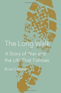 The Long Walk: A Story of War and the Life That Follows