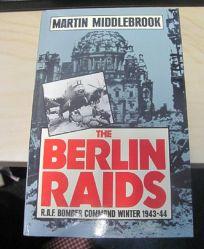 The Berlin Raids: 2r.A.F. Bomber Command Winter 1943/44