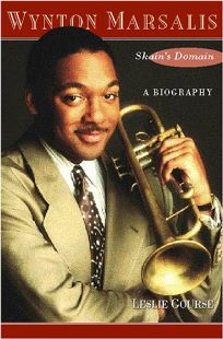 Wynton Marsalis: Skains Domain: A Biography