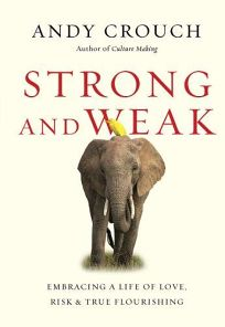 Strong and Weak: Embracing a Life of Love