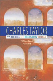 Varieties of Religion Today: William James Revisited