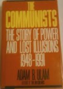 The Communists: The Story of Power and Lost Illusions