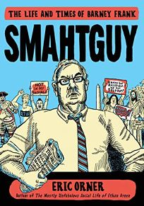 Smahtguy: The Life and Times of Barney Frank