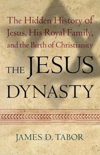 The Jesus Dynasty: The Hidden History of Jesus