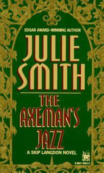 The Axemans Jazz: A Skip Langdon Novel