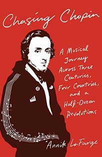 Chasing Chopin: A Musical Journey Across Three Centuries