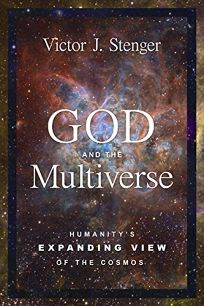God and the Multiverse: Humanity's Expanding View of the Cosmos