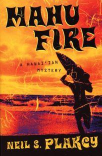 Mahu Fire: A Hawaiian Mystery
