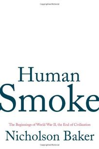 Human Smoke: The Beginnings of World War II