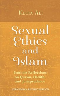 Sexual Ethics and Islam: Feminist Reflections on Quran