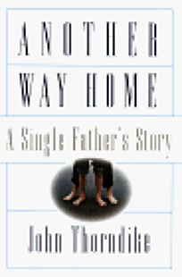 Another Way Home: A Single Fathers Story