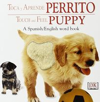 Toca y Aprende Perrito / Touch and Feel Puppy