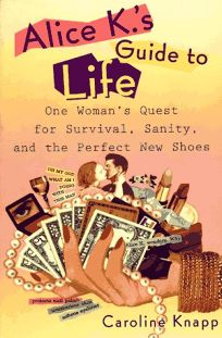 Alice Ks Guide to Life: One Womans Quest for Survival