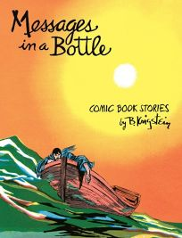 Messages in a Bottle: Comic Book Stories by B. Krigstein
