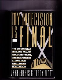 My Indecision Is Final: The Spectacular Rise and Fall of Goldcrest Films