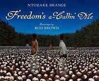 Freedom's a-Callin Me