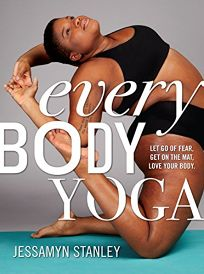 Every Body Yoga: Let Go of Fear